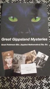 Great Gippsland Mysteries by Grant Robinson: http://www.promcountryhistory.org.au/publications/great-gippsland-mysteries-grant-robinson-bsc/