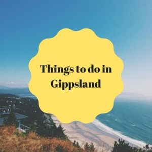 Things to do in Gippsland